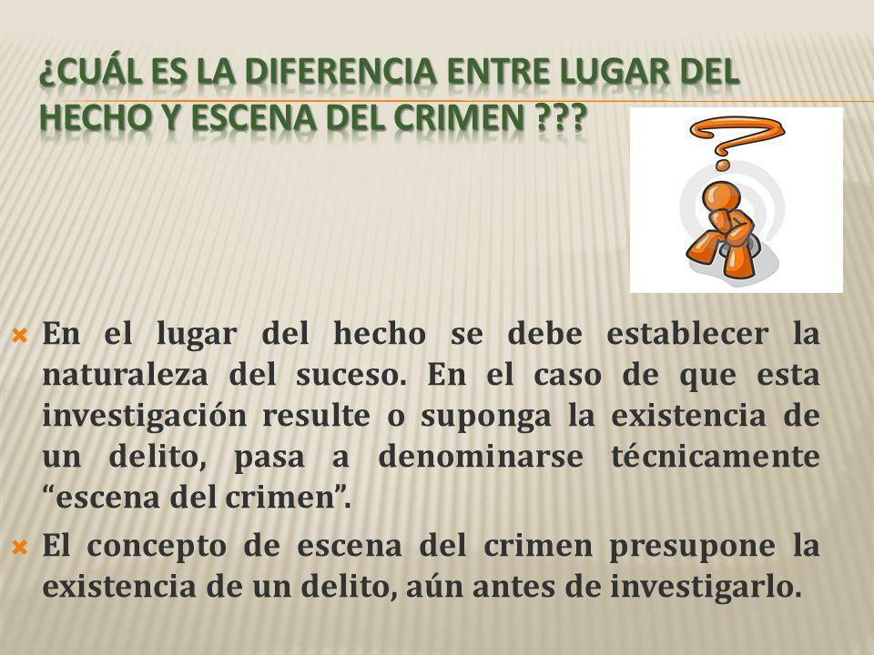 Generalmente cuando el personal de criminalística llega, otros ya le han precedido.