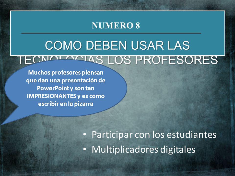 Participar con los estudiantes Multiplicadores digitales NATIVOS DIGITALES VS INMIGRANTES DIGITALES (NO) NUMERO 8 COMO DEBEN USAR LAS TECNOLOGIAS LOS