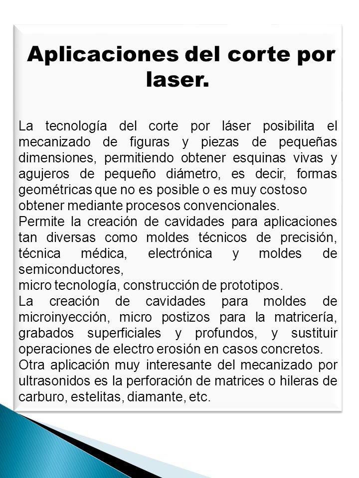 Aplicaciones del corte por laser. La tecnología del corte por láser posibilita el mecanizado de figuras y piezas de pequeñas dimensiones, permitiendo