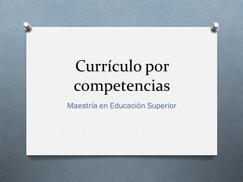 Currículo por competencias Maestría en Educación Superior