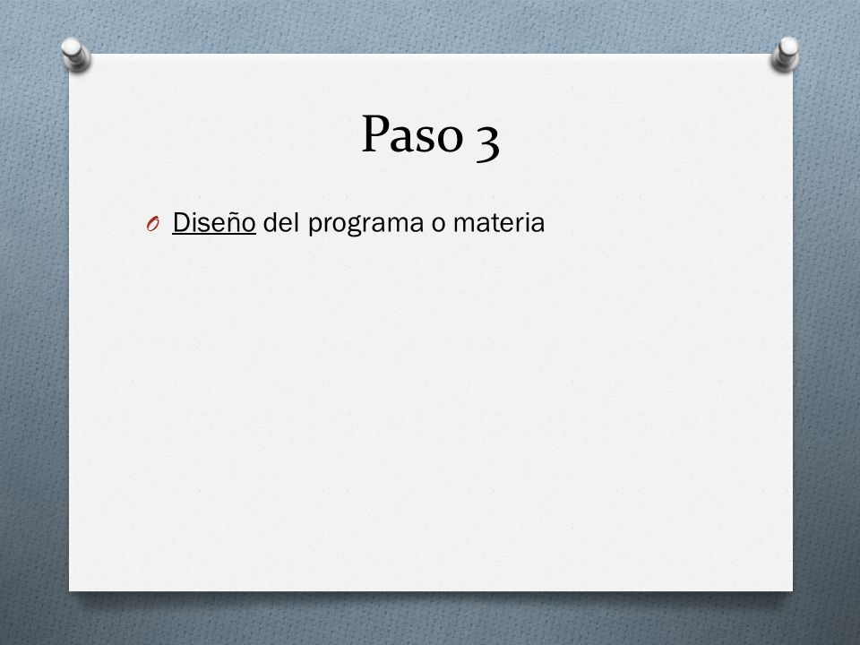 Paso 3 O Diseño del programa o materia
