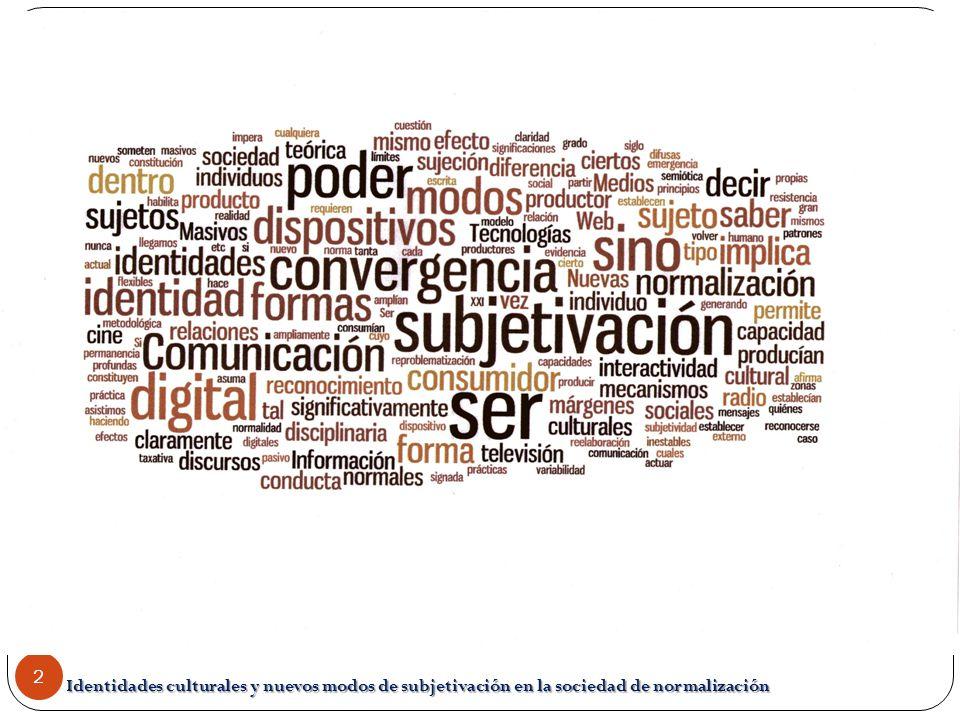 Identidades culturales y nuevos modos de subjetivación en la sociedad de normalización 2