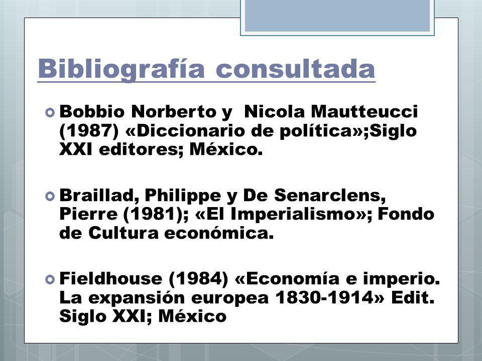 Bibliografía consultada Bobbio Norberto y Nicola Mautteucci (1987) «Diccionario de política»;Siglo XXI editores; México. Braillad, Philippe y De Senar
