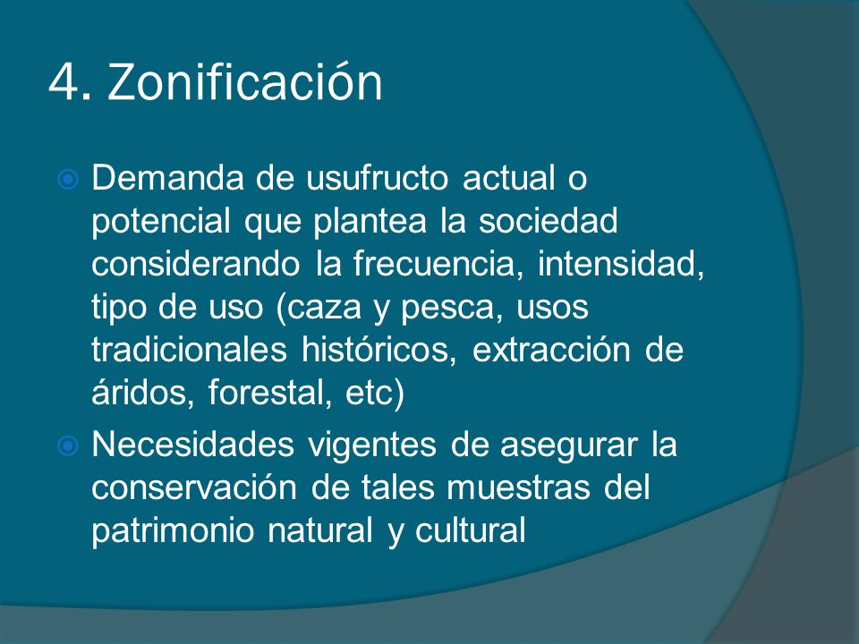 4. Zonificación Demanda de usufructo actual o potencial que plantea la sociedad considerando la frecuencia, intensidad, tipo de uso (caza y pesca, uso