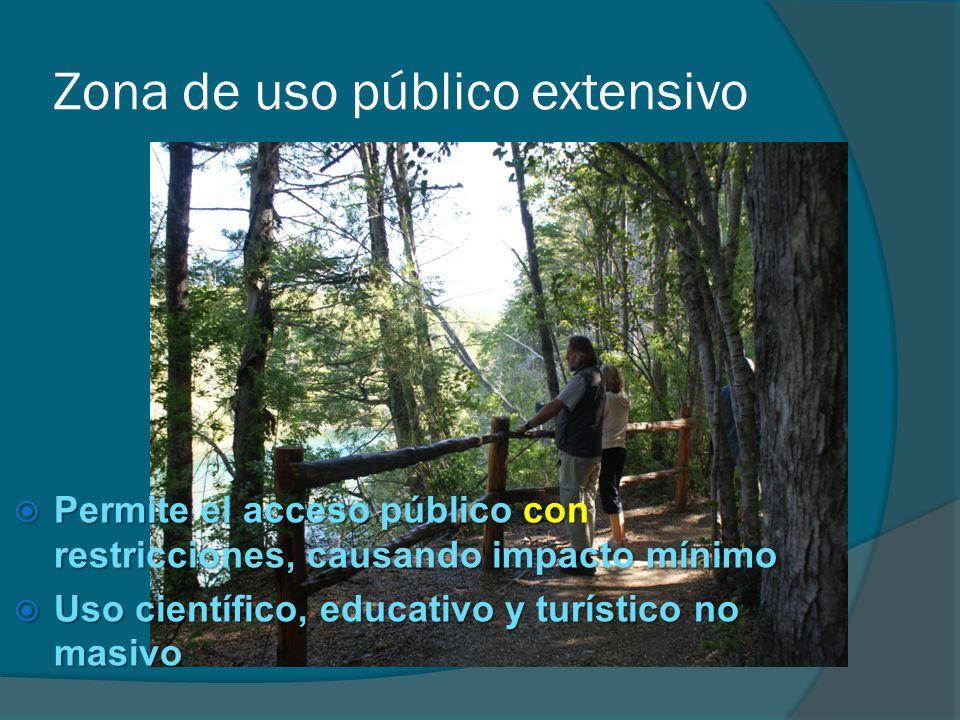 Zona de uso público extensivo Permite el acceso público con restricciones, causando impacto mínimo Permite el acceso público con restricciones, causan