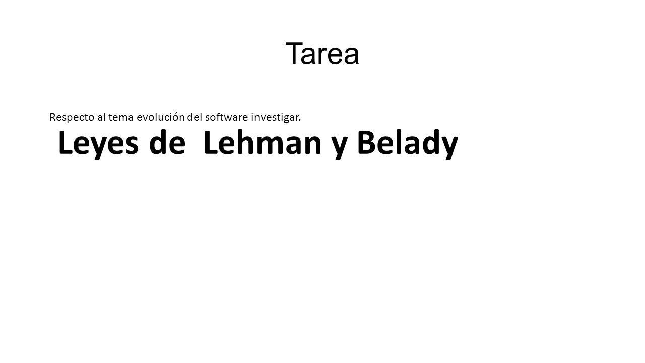 Tarea Leyes de Lehman y Belady Respecto al tema evolución del software investigar.