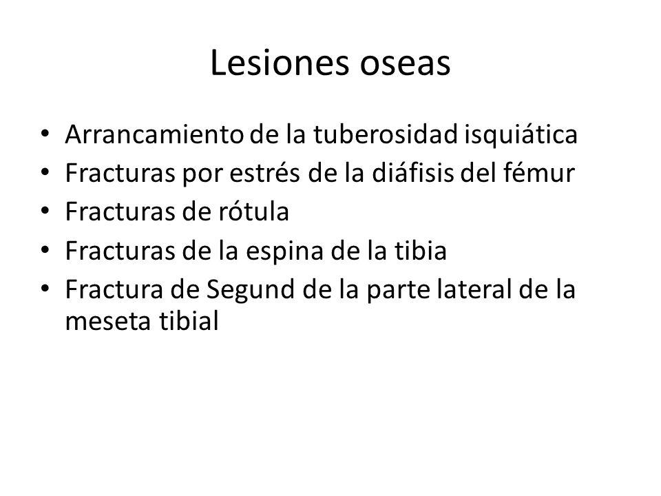Lesiones oseas Arrancamiento de la tuberosidad isquiática Fracturas por estrés de la diáfisis del fémur Fracturas de rótula Fracturas de la espina de