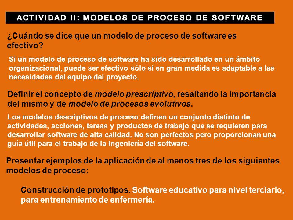 ¿Cuándo se dice que un modelo de proceso de software es efectivo? Si un modelo de proceso de software ha sido desarrollado en un ámbito organizacional