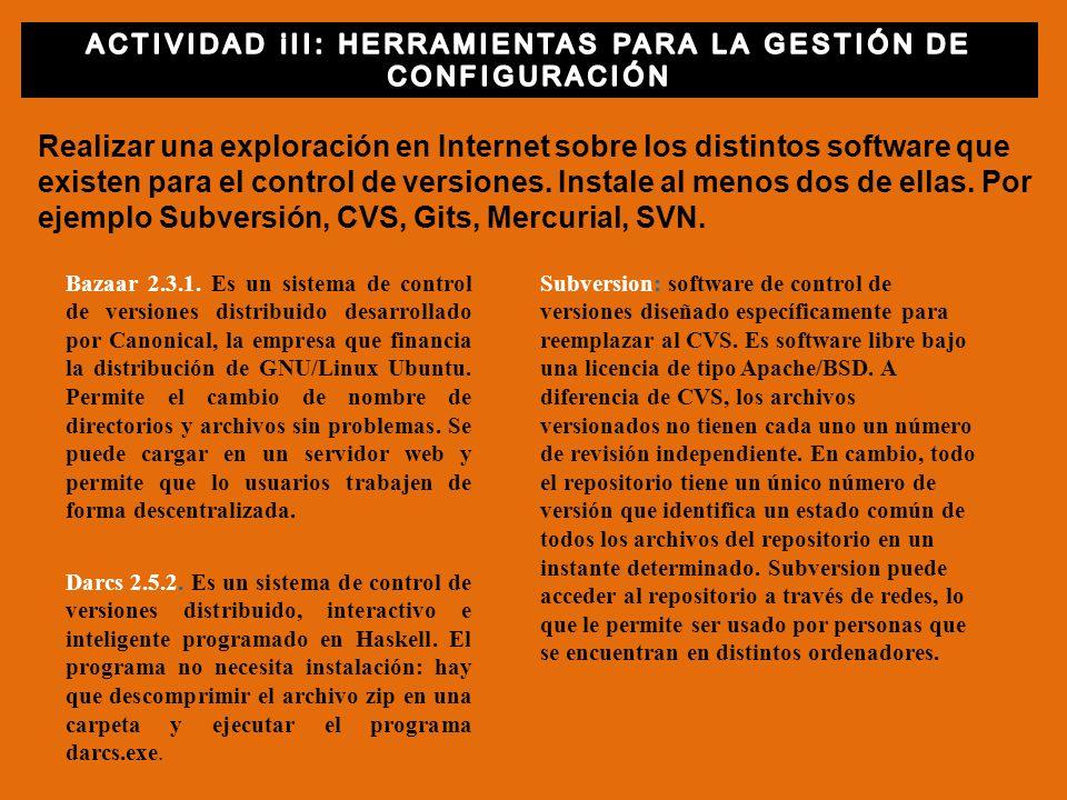 Realizar una exploración en Internet sobre los distintos software que existen para el control de versiones. Instale al menos dos de ellas. Por ejemplo