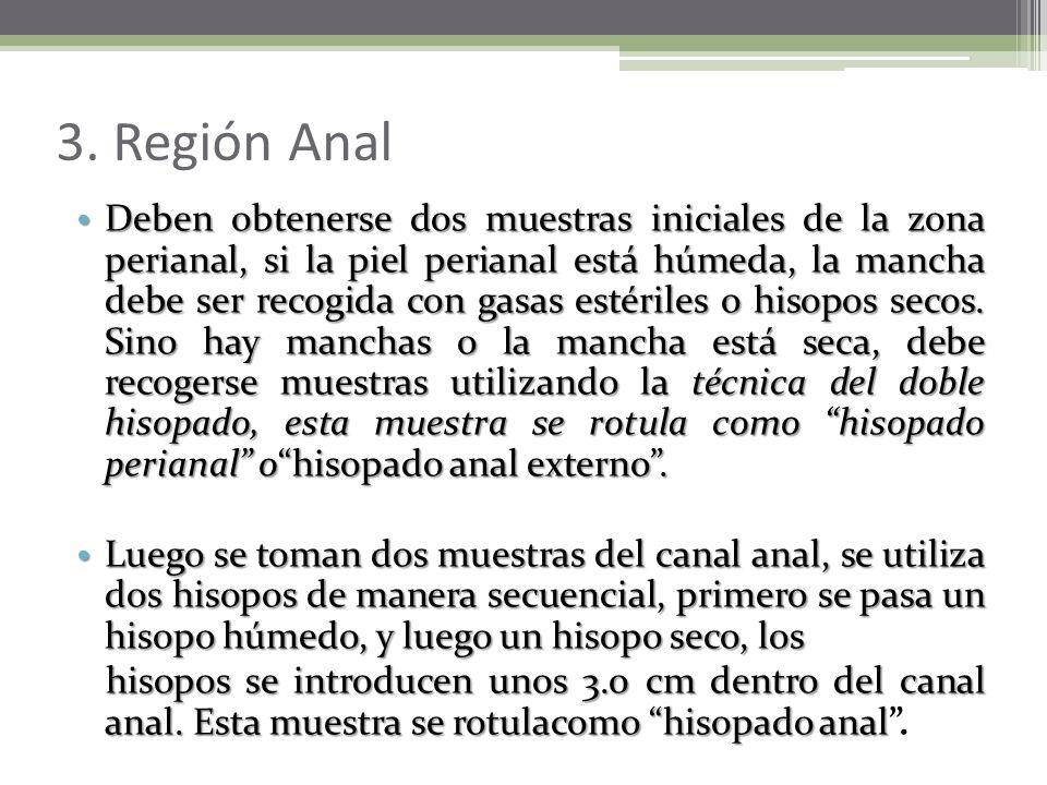 2. Cavidad oral Se recomienda la obtención de las muestras dentro de las 24 (veinticuatro) primeras horas posteriores al suceso sexual. Sin embargo se