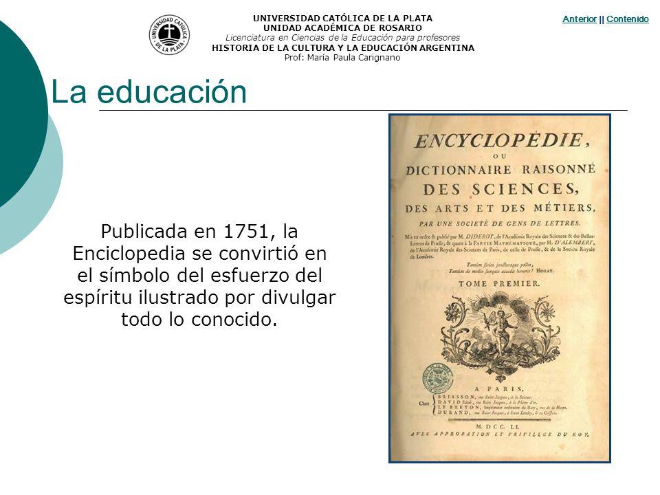 AnteriorAnterior || ContenidoContenido Publicada en 1751, la Enciclopedia se convirtió en el símbolo del esfuerzo del espíritu ilustrado por divulgar