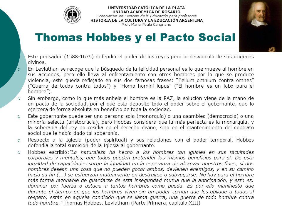 Thomas Hobbes y el Pacto Social Este pensador (1588-1679) defendió el poder de los reyes pero lo desvinculó de sus orígenes divinos. En Leviathan se r