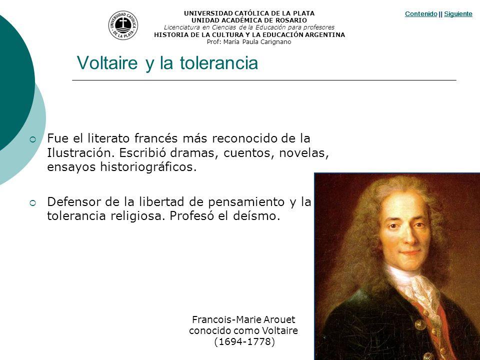 Voltaire y la tolerancia Fue el literato francés más reconocido de la Ilustración. Escribió dramas, cuentos, novelas, ensayos historiográficos. Defens