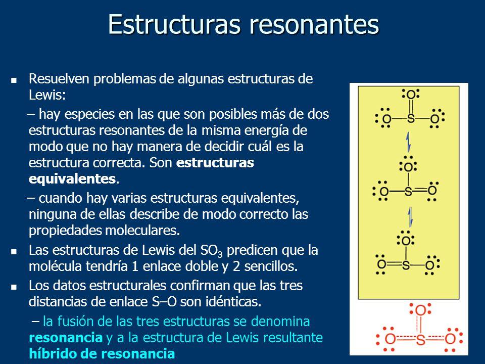 Resuelven problemas de algunas estructuras de Lewis: – hay especies en las que son posibles más de dos estructuras resonantes de la misma energía de modo que no hay manera de decidir cuál es la estructura correcta.