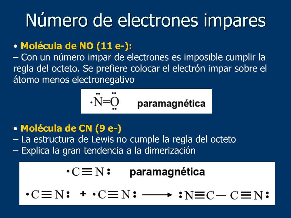 Número de electrones impares Molécula de NO (11 e-): – Con un número impar de electrones es imposible cumplir la regla del octeto. Se prefiere colocar