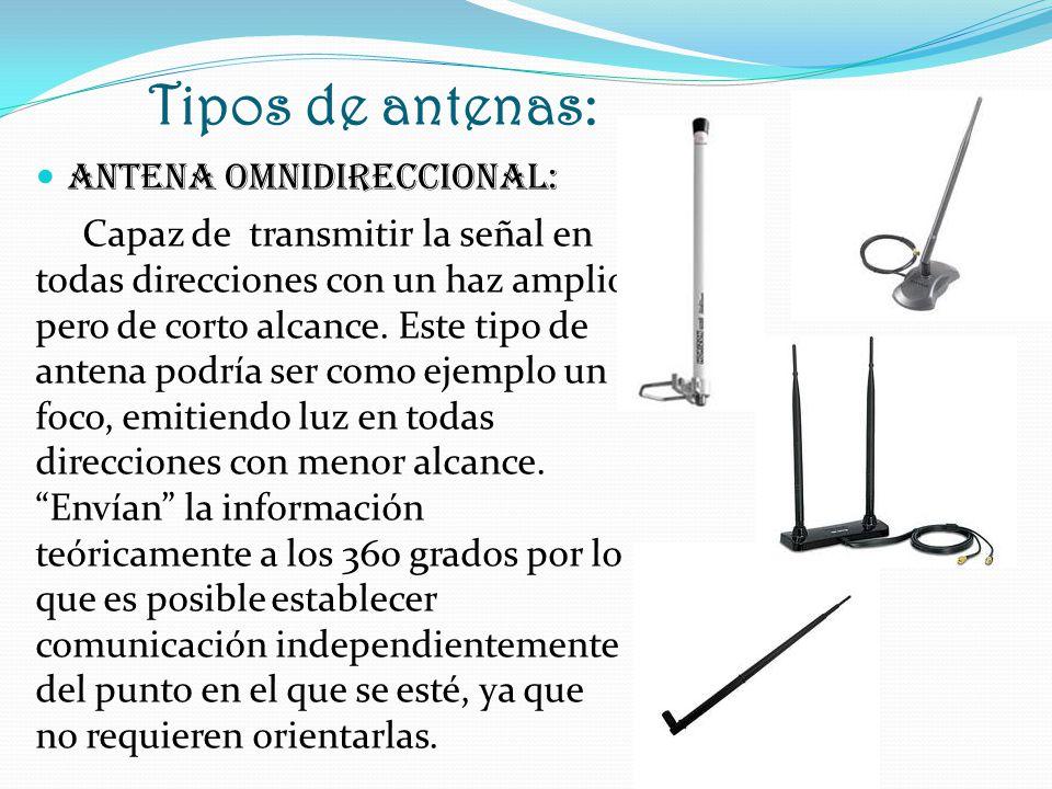 Tipos de antenas: ANTENA SECTORIAL: Capaz de alcanzar un haz más amplio que una direccional pero no tan amplio como una omnidireccional.
