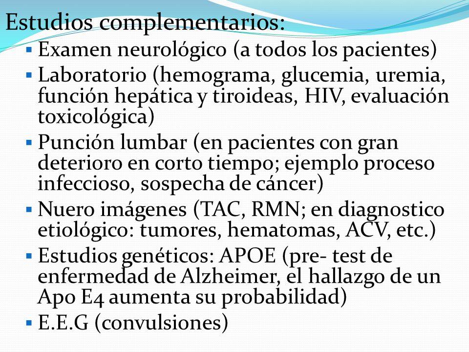 Estudios complementarios: Examen neurológico (a todos los pacientes) Laboratorio (hemograma, glucemia, uremia, función hepática y tiroideas, HIV, eval
