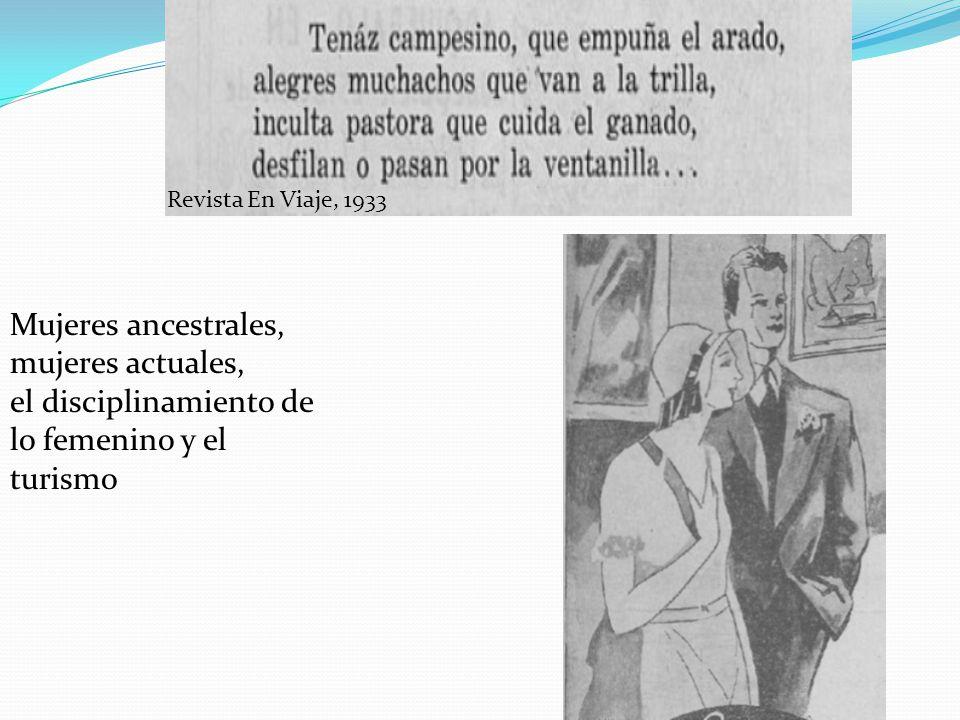 Revista En Viaje, 1933 Mujeres ancestrales, mujeres actuales, el disciplinamiento de lo femenino y el turismo