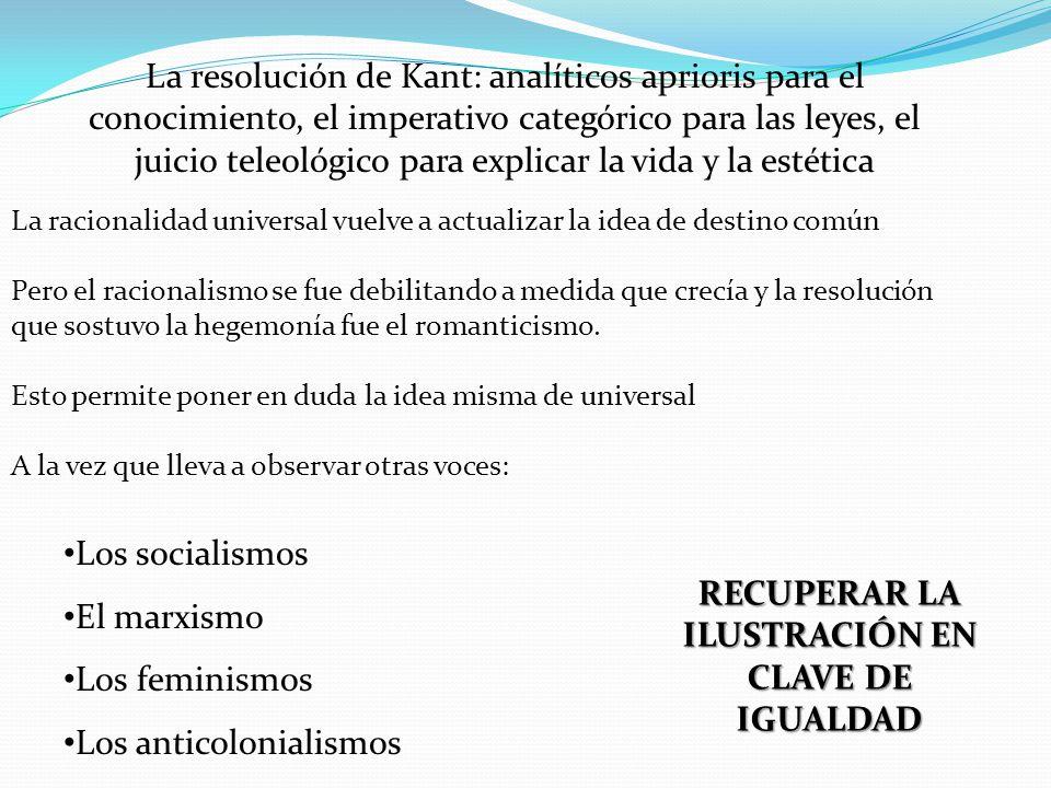 La resolución de Kant: analíticos aprioris para el conocimiento, el imperativo categórico para las leyes, el juicio teleológico para explicar la vida