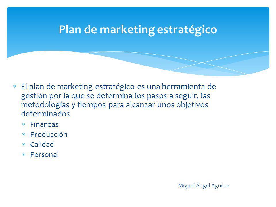 Plan de marketing estratégico El plan de marketing estratégico es una herramienta de gestión por la que se determina los pasos a seguir, las metodolog