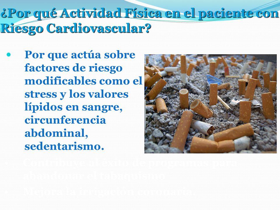 ¿Por qué Actividad Física en el paciente con Riesgo Cardiovascular.