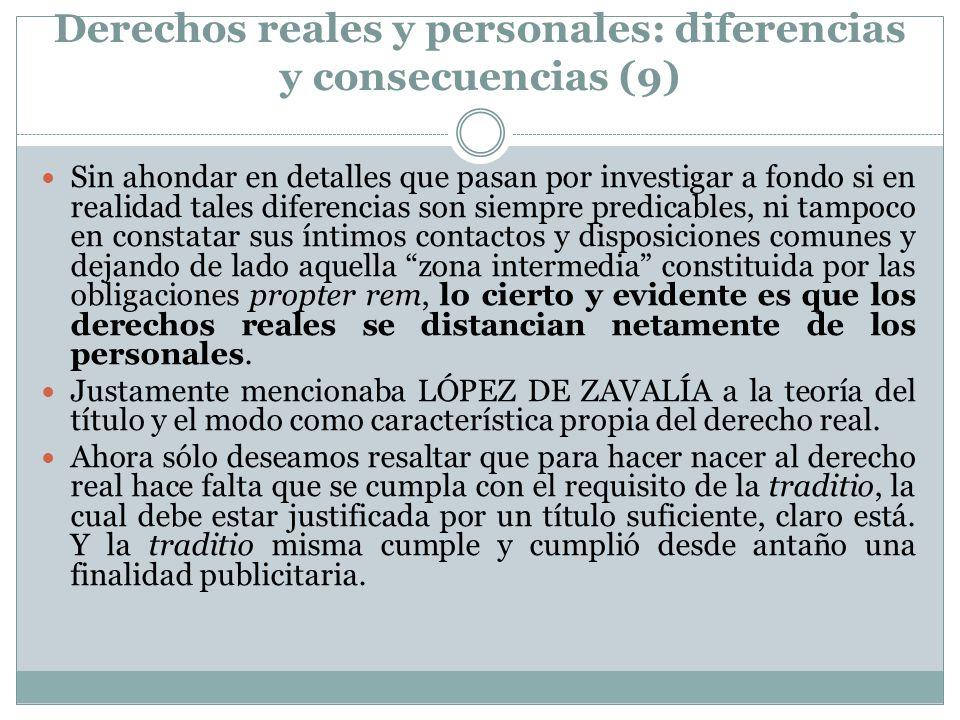 Derechos reales y personales: diferencias y consecuencias (9) Sin ahondar en detalles que pasan por investigar a fondo si en realidad tales diferencia