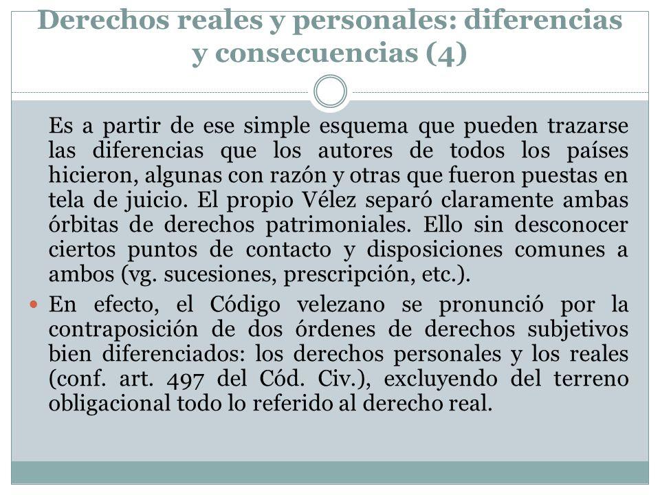 Derechos reales y personales: diferencias y consecuencias (4) Es a partir de ese simple esquema que pueden trazarse las diferencias que los autores de