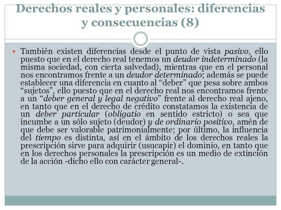 Derechos reales y personales: diferencias y consecuencias (8) También existen diferencias desde el punto de vista pasivo, ello puesto que en el derech