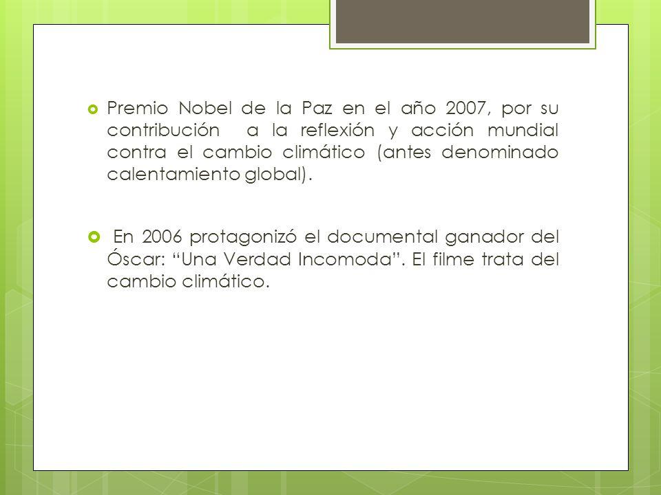 Premio Nobel de la Paz en el año 2007, por su contribución a la reflexión y acción mundial contra el cambio climático (antes denominado calentamiento