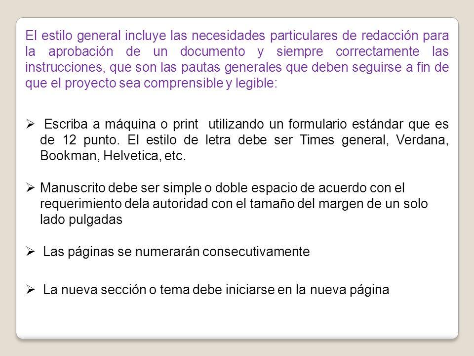El estilo general incluye las necesidades particulares de redacción para la aprobación de un documento y siempre correctamente las instrucciones, que
