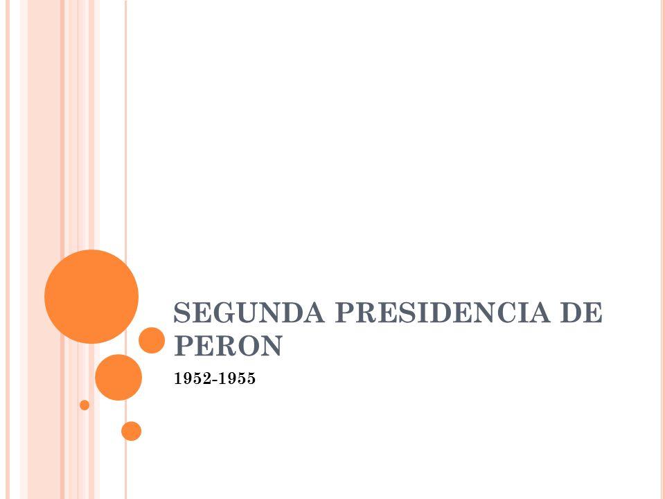 SEGUNDA PRESIDENCIA DE PERON 1952-1955