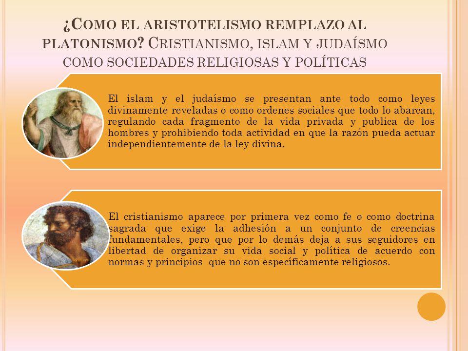 ¿C OMO EL ARISTOTELISMO REMPLAZO AL PLATONISMO .