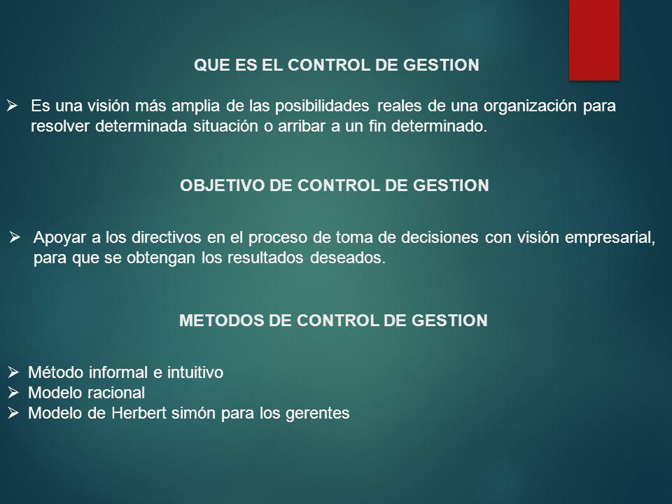QUE ES EL CONTROL DE GESTION Es una visión más amplia de las posibilidades reales de una organización para resolver determinada situación o arribar a