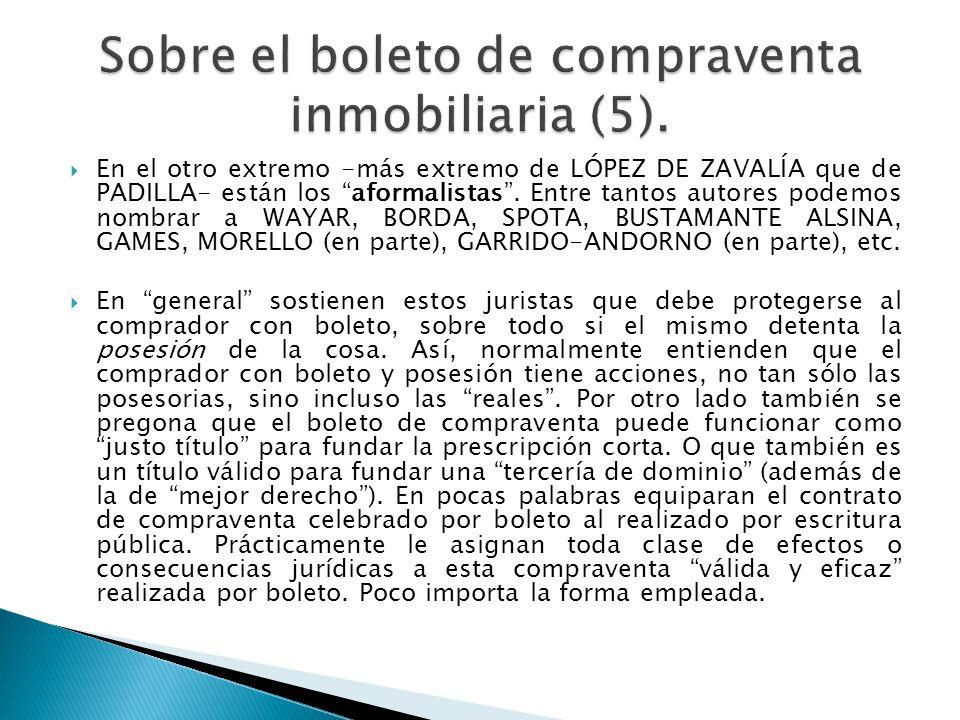 En el otro extremo -más extremo de LÓPEZ DE ZAVALÍA que de PADILLA- están los aformalistas.