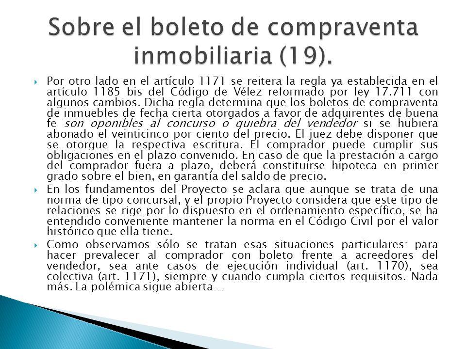 Por otro lado en el artículo 1171 se reitera la regla ya establecida en el artículo 1185 bis del Código de Vélez reformado por ley 17.711 con algunos
