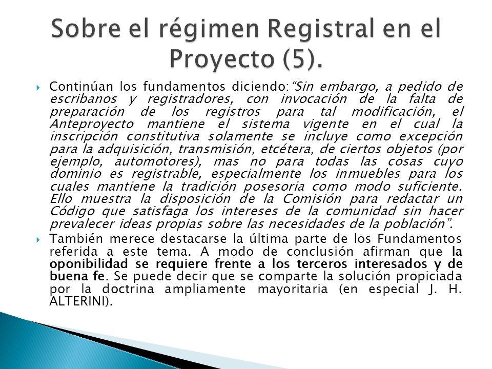 Continúan los fundamentos diciendo:Sin embargo, a pedido de escribanos y registradores, con invocación de la falta de preparación de los registros par