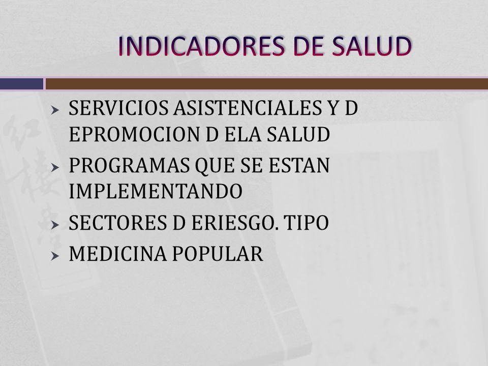 SERVICIOS ASISTENCIALES Y D EPROMOCION D ELA SALUD PROGRAMAS QUE SE ESTAN IMPLEMENTANDO SECTORES D ERIESGO.