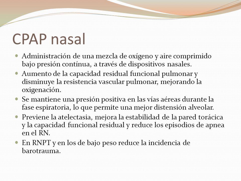 CPAP nasal Administración de una mezcla de oxígeno y aire comprimido bajo presión contínua, a través de dispositivos nasales. Aumento de la capacidad