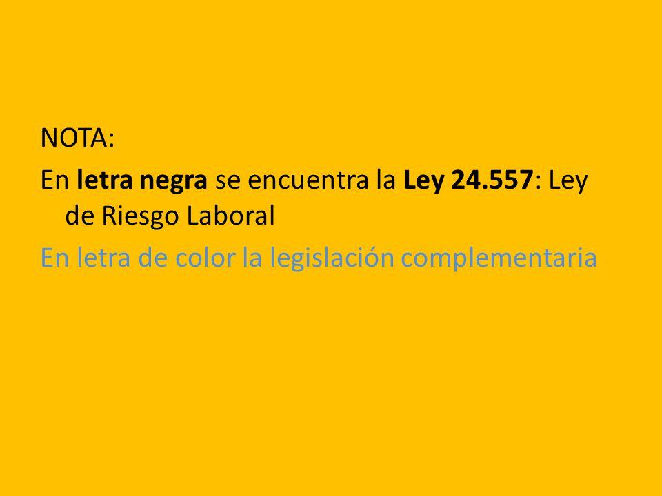OBJETIVOS Y AMBITO DE APLICACION DE LA LEY ARTICULO 1° Normativa aplicable y objetivos de la Ley sobre Riesgos del Trabajo (LRT).