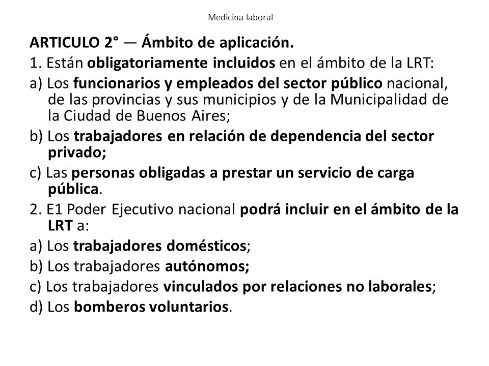 Trabajadores vinculados por relaciones no laborales En función de lo prescripto en el Decreto nro.
