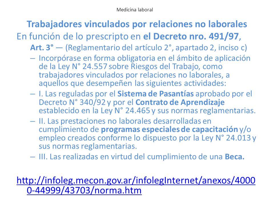 Prestaciones dinerarias LRT + modificatorias; vigencia 25/10/12 Medicina laboral AT / EP Incapacidad temporaria De 1 a 10 días a cargo del empleador: art.