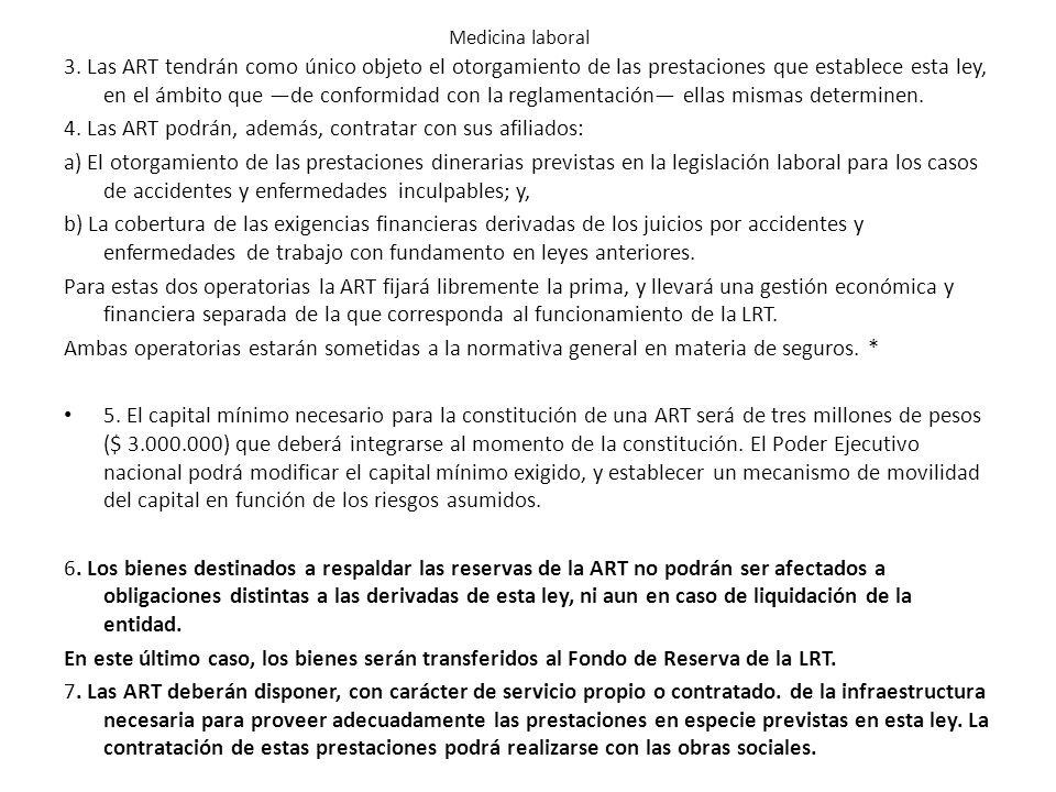 3. Las ART tendrán como único objeto el otorgamiento de las prestaciones que establece esta ley, en el ámbito que de conformidad con la reglamentación