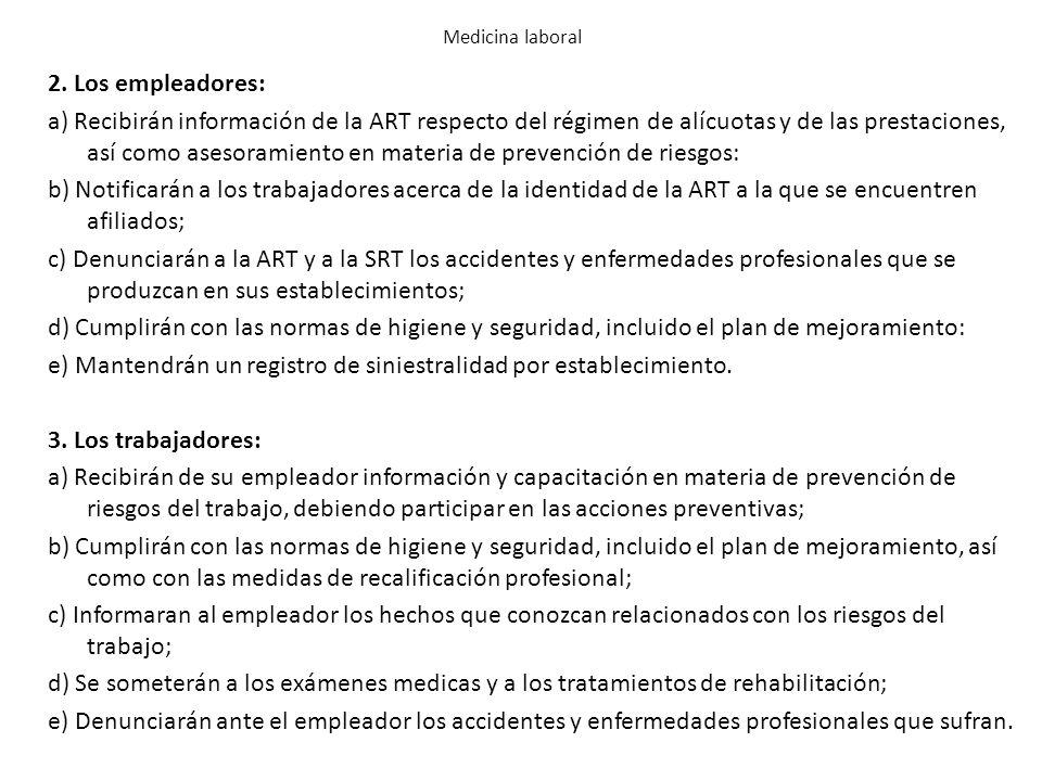2. Los empleadores: a) Recibirán información de la ART respecto del régimen de alícuotas y de las prestaciones, así como asesoramiento en materia de p