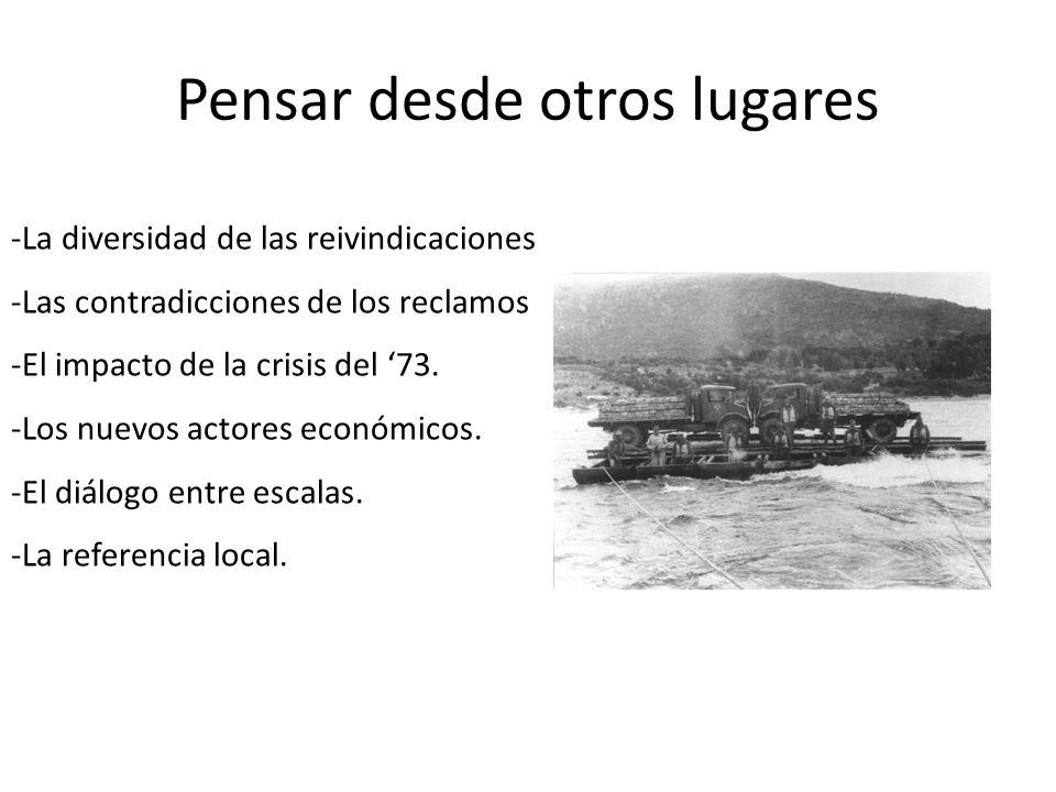 Pensar desde otros lugares -La diversidad de las reivindicaciones -Las contradicciones de los reclamos -El impacto de la crisis del 73.