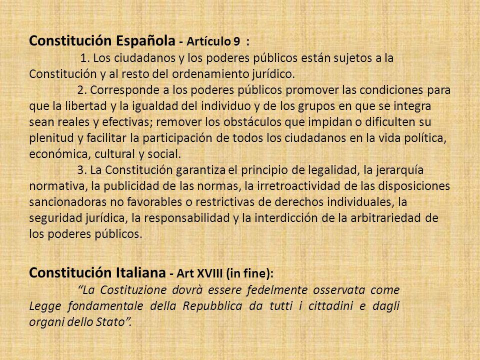 Constitución Española - Artículo 9 : 1. Los ciudadanos y los poderes públicos están sujetos a la Constitución y al resto del ordenamiento jurídico. 2.