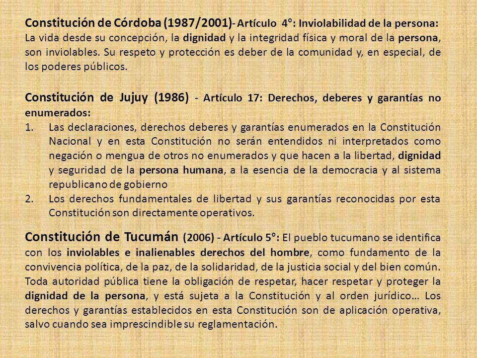 Constitución de Córdoba (1987/2001) - Artículo 4°: Inviolabilidad de la persona: La vida desde su concepción, la dignidad y la integridad física y mor