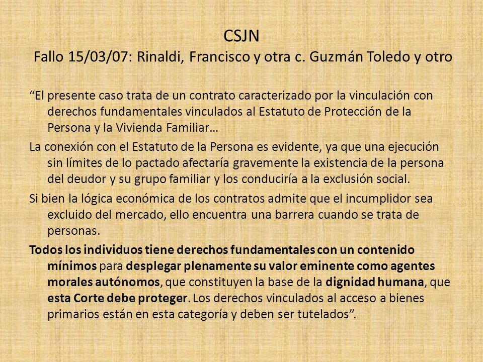 CSJN Fallo 15/03/07: Rinaldi, Francisco y otra c. Guzmán Toledo y otro El presente caso trata de un contrato caracterizado por la vinculación con dere
