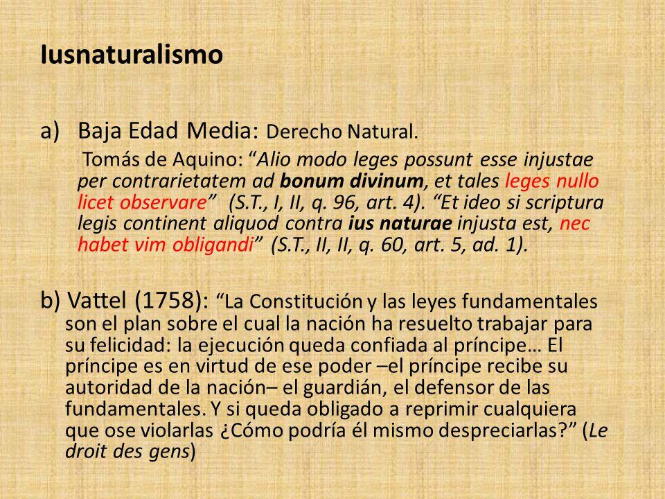 Iusnaturalismo a)Baja Edad Media: Derecho Natural. Tomás de Aquino: Alio modo leges possunt esse injustae per contrarietatem ad bonum divinum, et tale