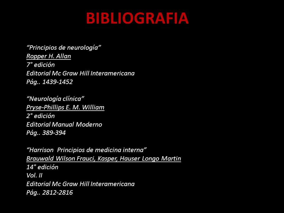 Principios de neurología Ropper H.Allan 7° edición Editorial Mc Graw Hill Interamericana Pág..