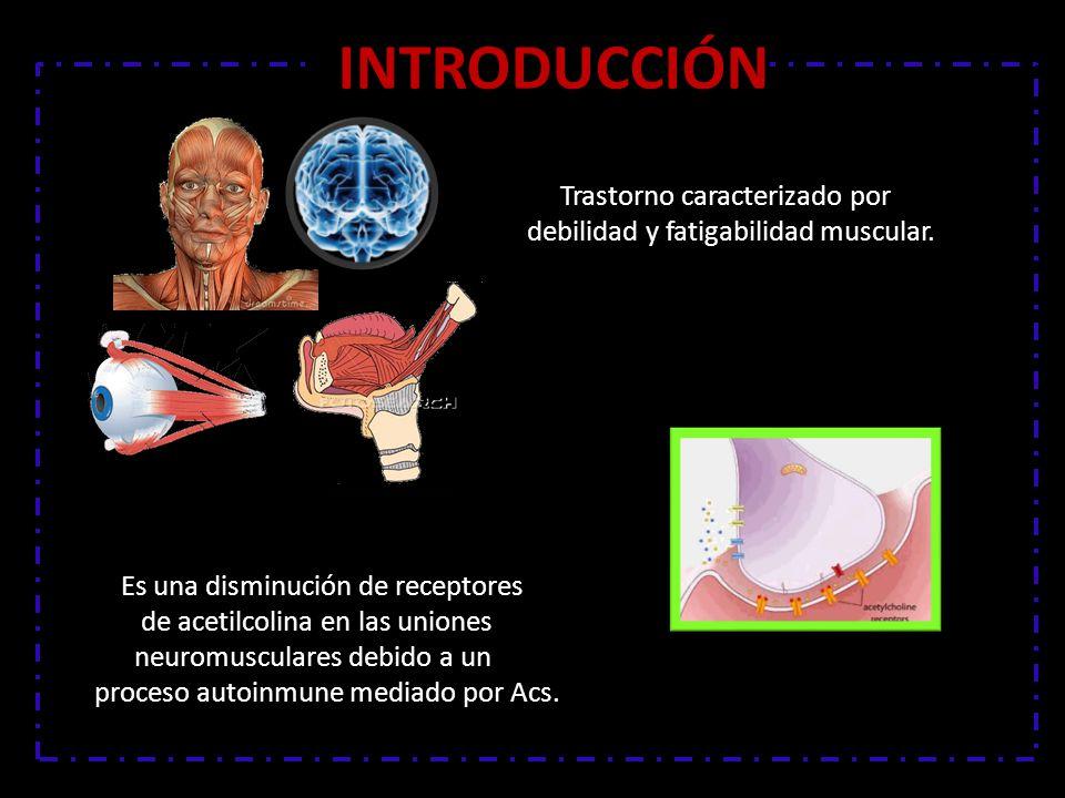 Trastorno caracterizado por debilidad y fatigabilidad muscular.